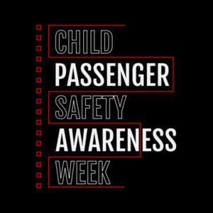 child passenger safety awareness week